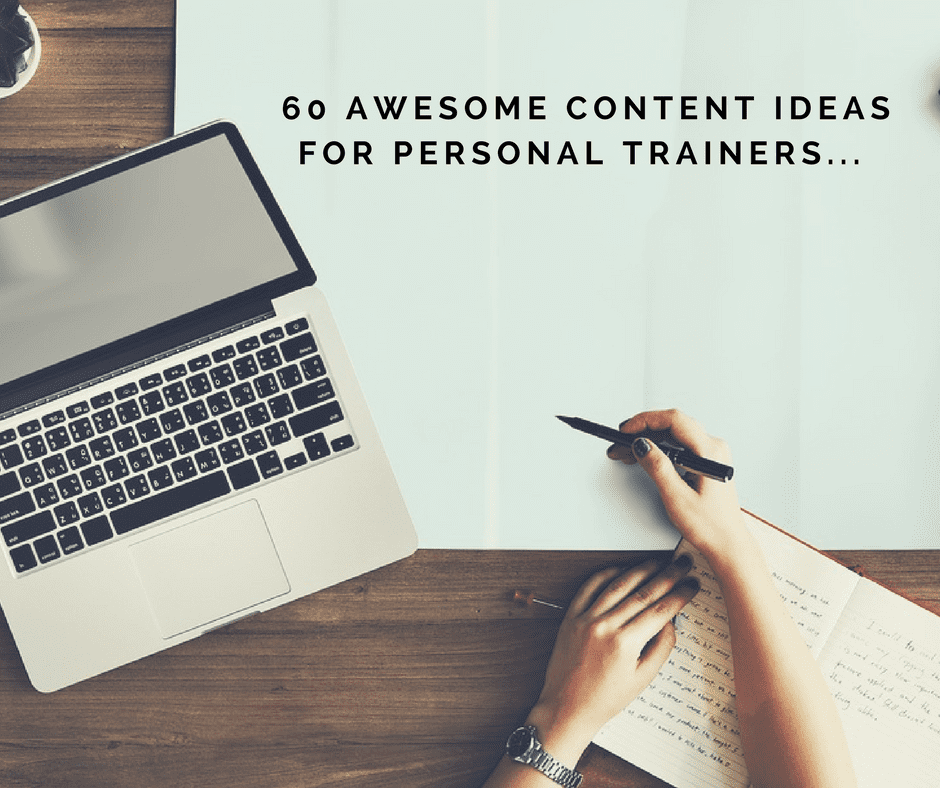 60 Awesome Content Ideas For Personal Trainers…