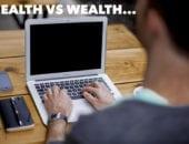 HEALTH VS WEALTH