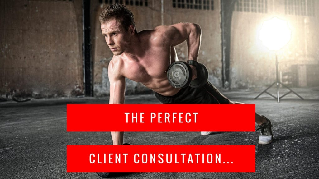 The Perfect Client Consultation For Personal Trainers | LEP Fitness
